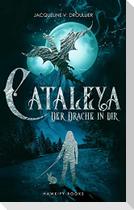 Cataleya - Der Drache in Dir