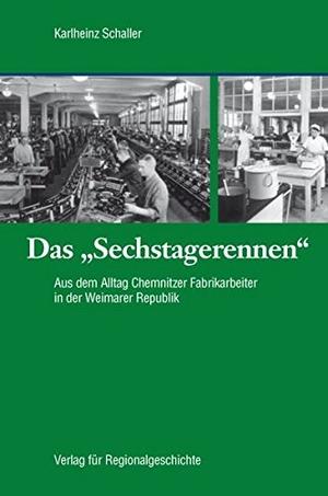 """Schaller, Karlheinz. Das """"Sechstagerennen"""" - Aus d"""