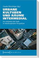Urbane Kulturen und Räume intermedial