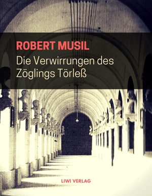Musil, Robert. Die Verwirrungen des Zöglings Tör
