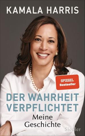 Harris, Kamala. Der Wahrheit verpflichtet - Meine Geschichte. Siedler Verlag, 2021.