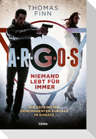 A.R.G.O.S. - Niemand lebt für immer