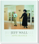 Jeff Wall: Appearance