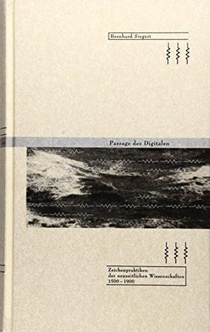 Bernhard Siegert. Passage des Digitalen - Zeichenpraktiken der Neuzeitlichen Wissenschaften 1500-1900. Brinkmann u. Bose, 2003.