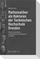 Mathematiker als Rektoren der Technischen Hochschule Dresden