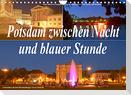 Potsdam zwischen Nacht und blauer Stunde (Wandkalender 2022 DIN A4 quer)