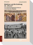 """Mediziner und die Erziehung der """"Massen"""""""