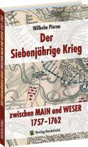 Der Siebenjährige Krieg zwischen MAIN und WESER 1757-1762
