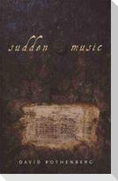 Sudden Music: Improvisation, Sound, Nature [With CD]