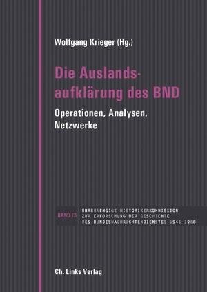 Krieger, Wolfgang. Die Auslandsaufklärung des BND