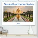 Sehnsucht nach fernen Ländern (Premium, hochwertiger DIN A2 Wandkalender 2022, Kunstdruck in Hochglanz)