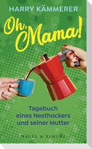 Oh, Mama!