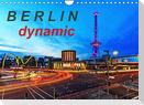 Berlin dynmaic (Wandkalender 2022 DIN A4 quer)