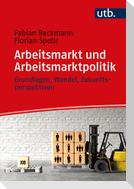 Arbeitsmarkt und Arbeitsmarktpolitik