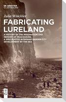 Fabricating Lureland
