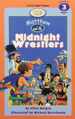 Morgan, Allen. Matthew and the Midnight Wrestlers.