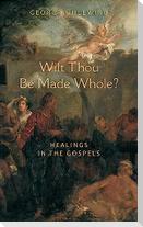 Wilt Thou Be Made Whole?