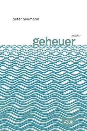 Peter Neumann / Daniela Danz. geheuer - gedichte.