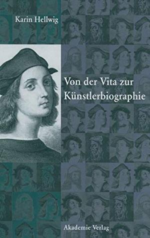 Karin Hellwig. Von der Vita zur Künstlerbiographie. De Gruyter, 2005.