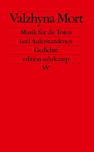 Mort, Valzhyna. Musik für Tote und Auferstandene