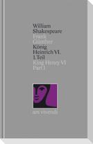König Heinrich VI  1. Teil / King Henry VI Part I [Zweisprachig] (Shakespeare Gesamtausgabe, Band 26)