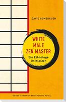 White Male Zen Master