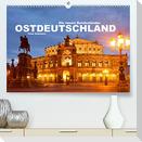 Ostdeutschand - die neuen Bundesländer (Premium, hochwertiger DIN A2 Wandkalender 2022, Kunstdruck in Hochglanz)