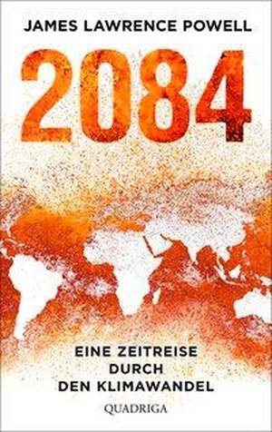 Powell, James Lawrence. 2084 - Eine Zeitreise durc