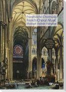 Französische Chormusik / French Choral Music / Musique chorale francaise