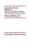 Canadian-Soviet Relations Between the World Wars