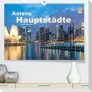 Asiens Hauptstädte (Premium, hochwertiger DIN A2 Wandkalender 2022, Kunstdruck in Hochglanz)