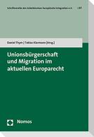 Unionsbürgerschaft und Migration im aktuellen Europarecht