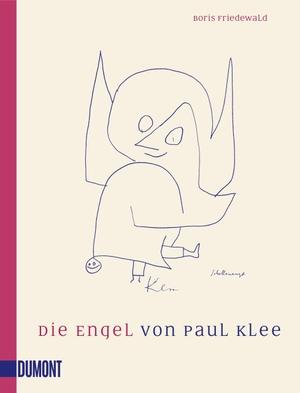 Friedewald, Boris. Die Engel von Paul Klee. DuMont