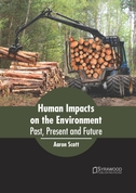 Human Impacts on the Environment: Past, Present and Future