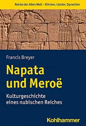 Breyer, Francis. Napata und Meroë - Kulturgeschichte eines nubischen Reiches. Kohlhammer W., 2021.