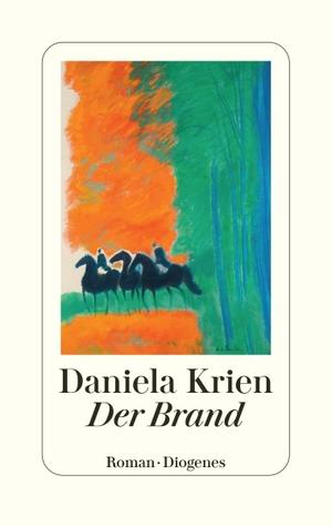 Krien, Daniela. Der Brand. Diogenes Verlag AG, 2021.