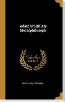 Adam Smith ALS Moralphilosoph