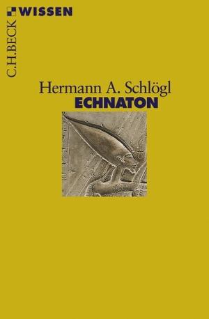 Hermann A. Schlögl. Echnaton. C.H.Beck, 2008.