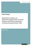 Quantitative Analysen zur Einkommensungleichheit zwischen Männern und Frauen anhand des Sozioökonomischen Panels 2009