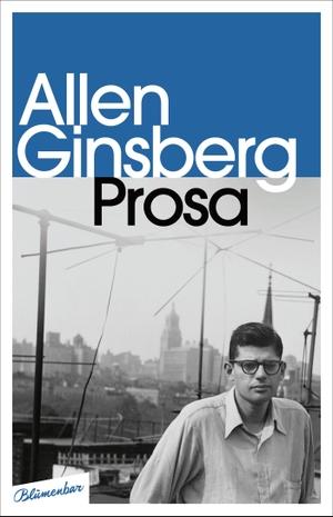 Ginsberg, Allen. Prosa. Aufbau Verlag GmbH, 2021.