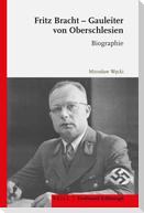 Fritz Bracht - Gauleiter von Oberschlesien