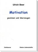 Motivation - gewinnen und überzeugen