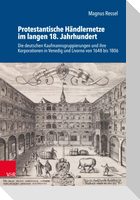 Protestantische Händlernetze im langen 18. Jahrhundert