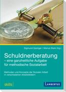 Schuldnerberatung - eine ganzheitliche Aufgabe für methodische Sozialarbeit