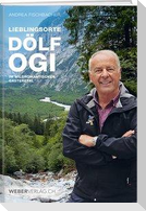 Lieblingsorte - Dölf Ogi im wildromantischen Gasteretal