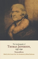 The Autobiography of Thomas Jefferson, 1743-1790