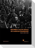 Karl Marx und die Geburt der modernen Gesellschaft