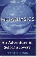 Metaphysics: An Adventure in Self-discovery