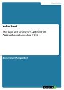 Die Lage der deutschen Arbeiter im Nationalsozialismus bis 1939