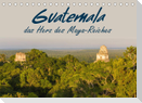 Guatemala - das Herz des Mayareiches (Tischkalender 2022 DIN A5 quer)